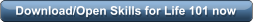 Download/Open Skills for Life 101 now